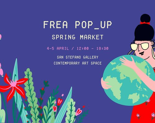 FREA POP-UP Spring Market at San Stefano Contemporary Space